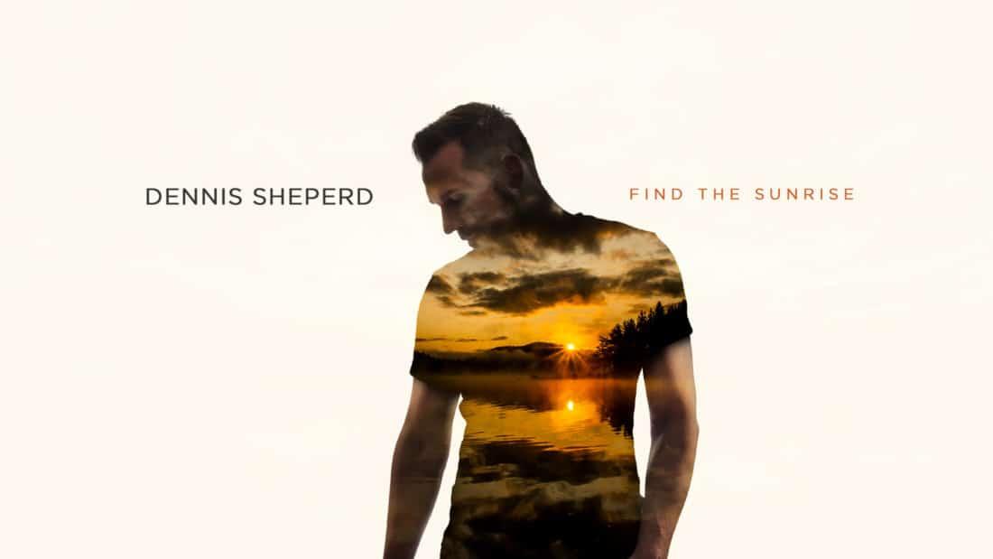 Dennis Sheperd Find The Sunrise