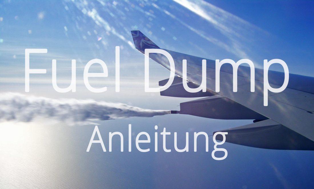 Fuel Dump Anleitung
