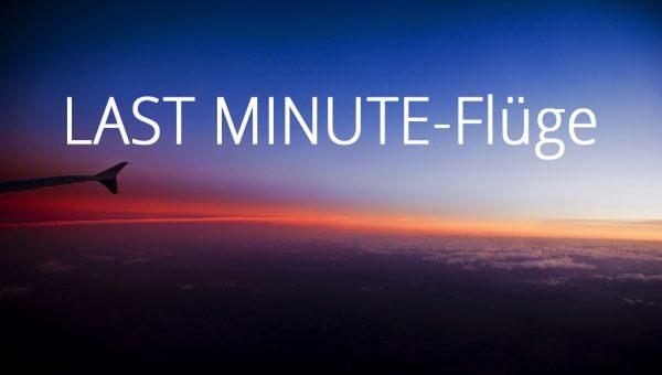Last Minute-Flüge